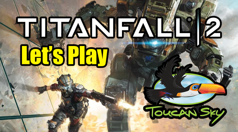 A graphic showing a scene from Titanfall 2 and text saying Let's Play